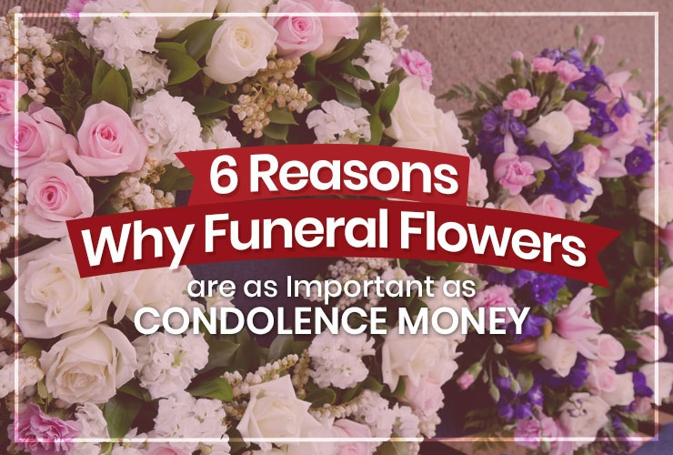 6 Reasons Why Funeral Flowers Are As Important As Condolence Money Blog Flower Patch Online Flower Delivery Phillippines